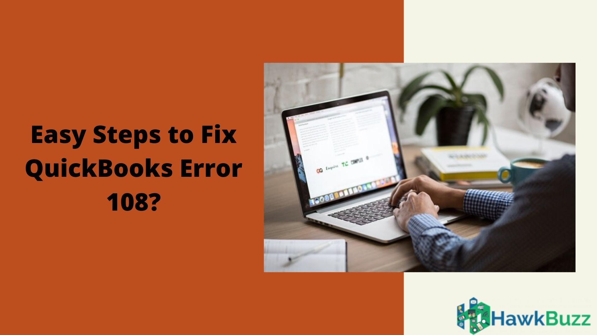 Steps to Fix QuickBooks Error 108?