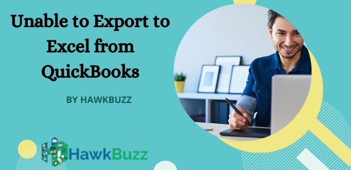 Unable to Export to Excel from QuickBooks_